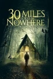 30 Miles from Nowhere 2018 123movies