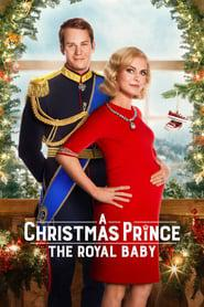 A Christmas Prince: The Royal Baby 2019 123movies