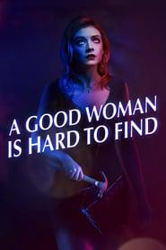 A Good Woman Is Hard to Find 2019 123movies
