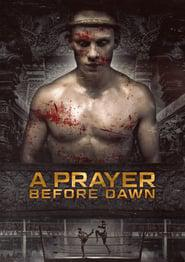 A Prayer Before Dawn 2018 123movies