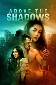 Above the Shadows 2019 123movies