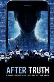 After Truth: Disinformation and the Cost of Fake News 2020 123movies