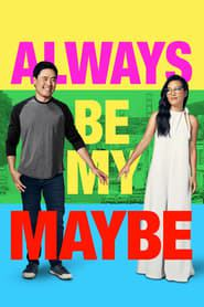 Always Be My Maybe 2019 123movies