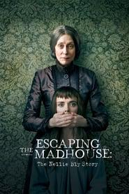 Escaping the Madhouse: The Nellie Bly Story 2019 123movies