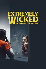 Extremely Wicked, Shockingly Evil and Vile 2019 123movies