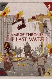 Game of Thrones: The Last Watch 2019 123movies