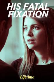 His Fatal Fixation 2020 123movies