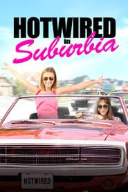 Hotwired in Suburbia 2020 123movies