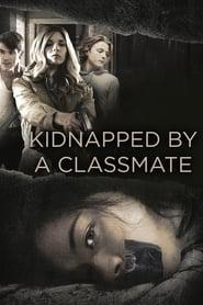 Kidnapped By a Classmate 2020 123movies