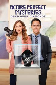 Picture Perfect Mysteries: Dead Over Diamonds 2020 123movies