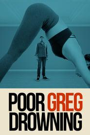 Poor Greg Drowning 2020 123movies