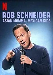 Rob Schneider: Asian Momma, Mexican Kids 2020 123movies