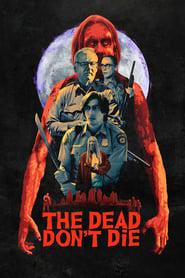 The Dead Don't Die 2019 123movies