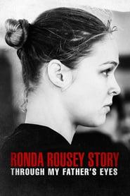 The Ronda Rousey Story: Through My Father's Eyes 2019 123movies