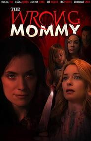 The Wrong Mommy 2019 123movies